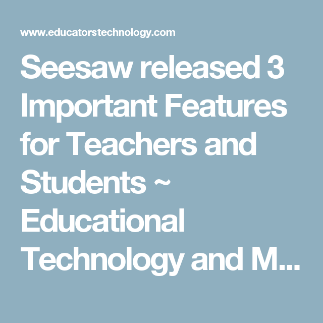 Seesaw released 3 Important Features for Teachers and Students ~ Educational Technology and Mobile Learning