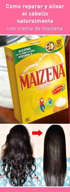 Como Reparar Y Alisar El Cabello Naturalmente Con Crema De Maizena Pelo Cabello Mascarilla Hair Beauty Hair Mask Cabello Hair