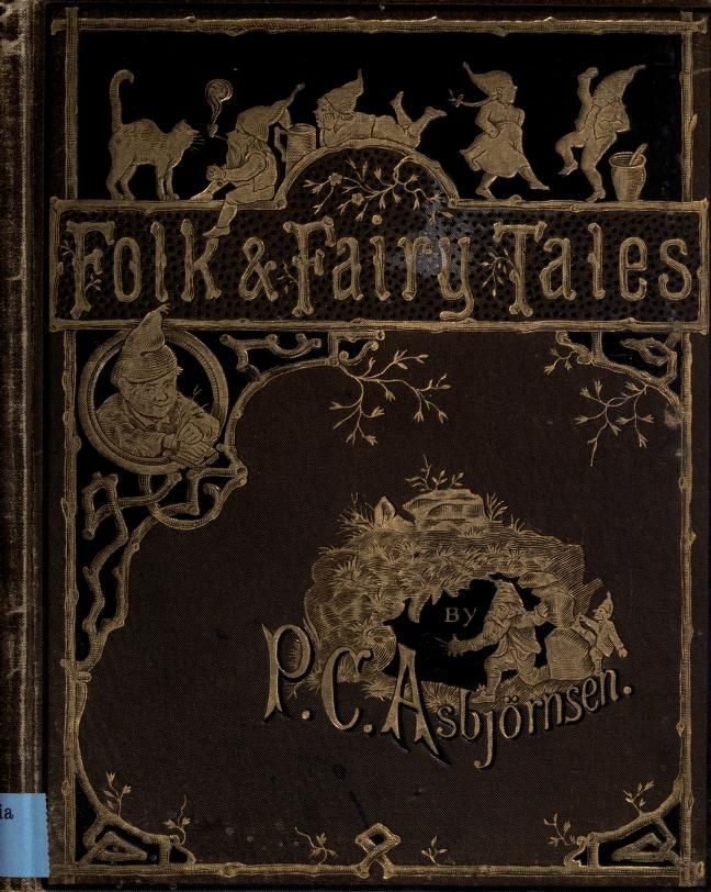 https://ia902708.us.archive.org/BookReader/BookReaderImages.php?zip=/19/items/folkandfairytale00asbjiala/folkandfairytale00asbjiala_jp2.zip&file=folkandfairytale00asbjiala_jp2/folkandfairytale00asbjiala_0001.jp2&scale=4&rotate=0  Folk and fairy tales by Asbjørnsen, Peter Christen, 1812-1885