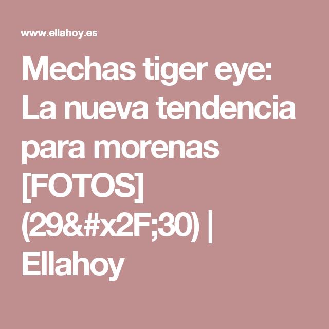 Mechas tiger eye: La nueva tendencia para morenas [FOTOS]  (29/30) | Ellahoy