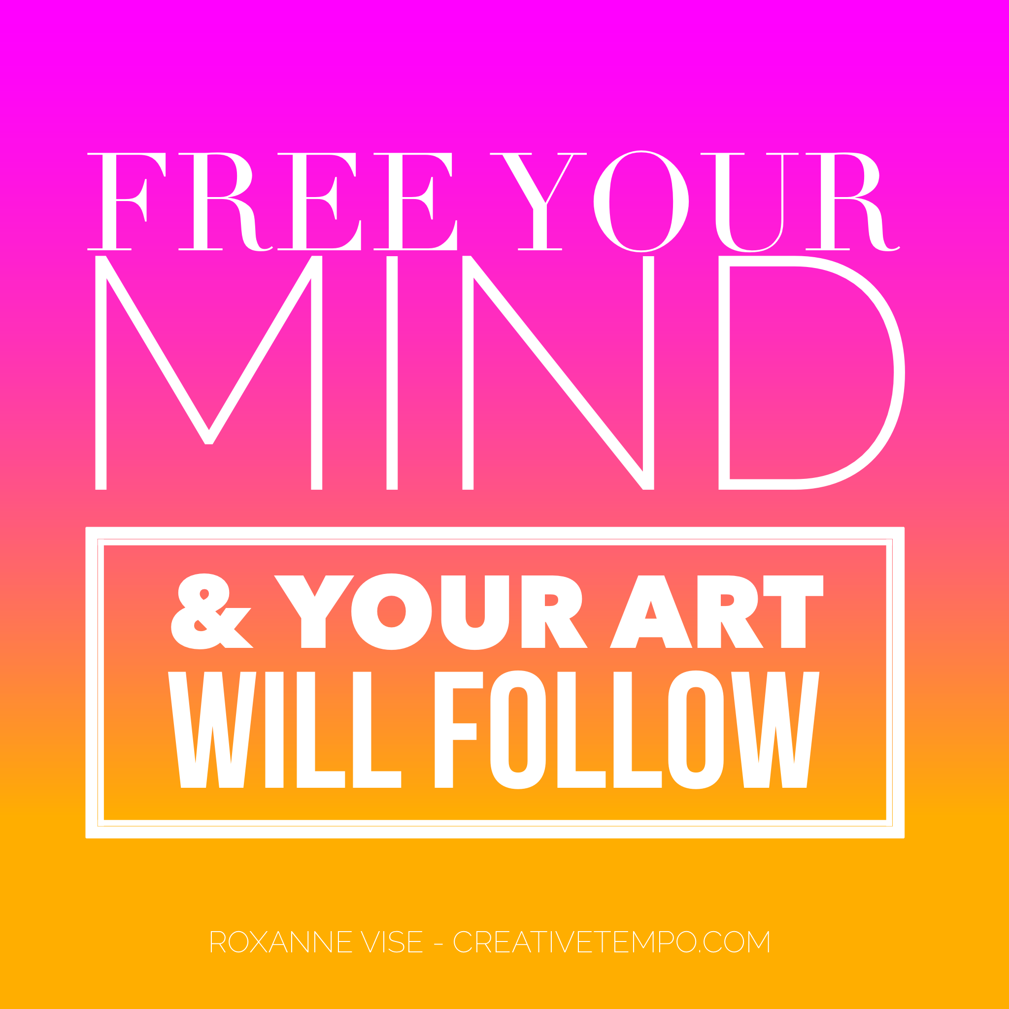 Free Your Mind Quotes Free Your Mind And Your Art Will Followinspirational Quotes And