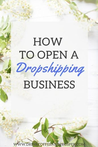 How to Open a Dropshipping Business-Full Step by Step Instructions to have you dropshipping in no time!