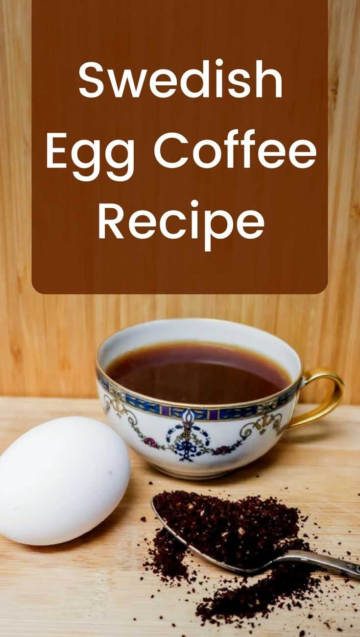 Swedish Egg Coffee Recipe, maybe the best coffee in the world?