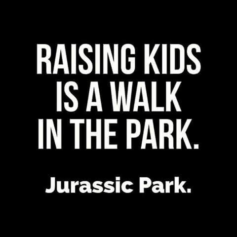 Raising kids is a walk in the park Jurassic Park