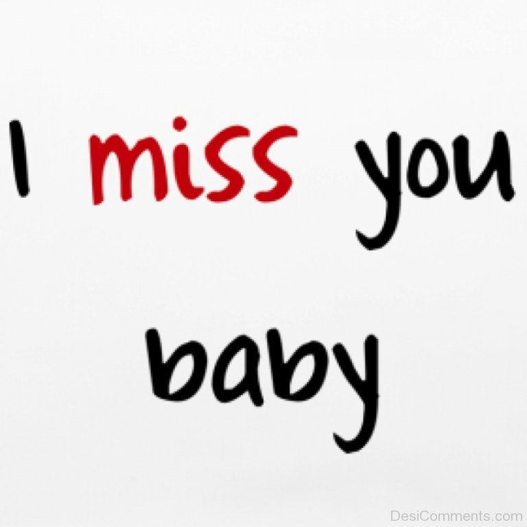 I Miss You Hun More Than Anything In The World Because You Are My