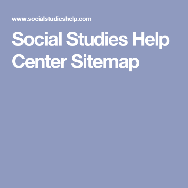 social studies help center sitemap social studies social studies help center sitemap