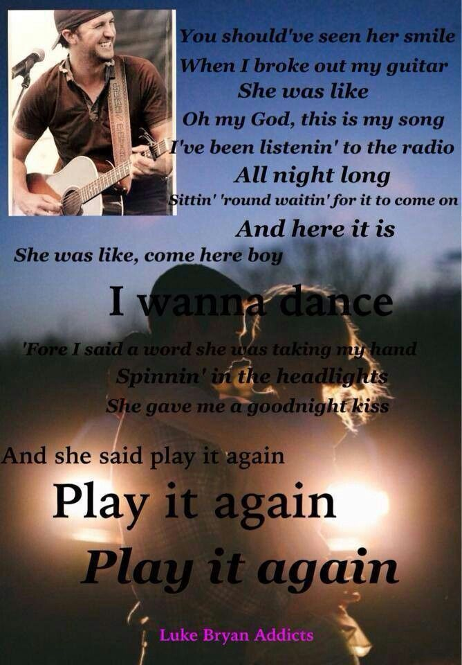 Play it again, Luke Bryan you shouldve seen her smile when i ...