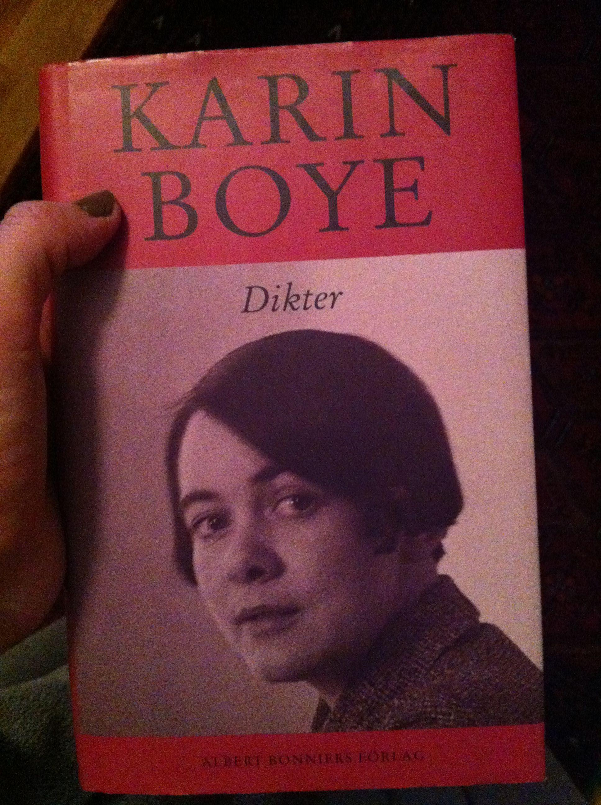 Karin Boye. Oh vad hon hjälpte mig genom tonårskvalen.