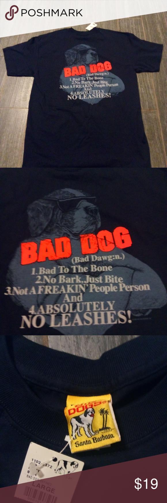 5862cc59 Bad Dog t-shirt 2005 brand new with tag size L has a loose thread at the  bottom (see pics) no stains no holes big dog Shirts Tees - Short Sleeve
