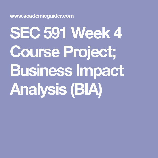 Sec  Week  Course Project Business Impact Analysis Bia