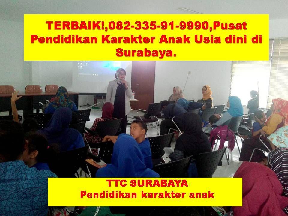 Yang Terbaik 082 335 91 9990 Pendidikan Karakter Anak Bangsa Di Surabaya Pendidikan Karakter Pendidikan Anak