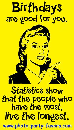 Birthday Cartoon Birthdays are good for you. Statistics