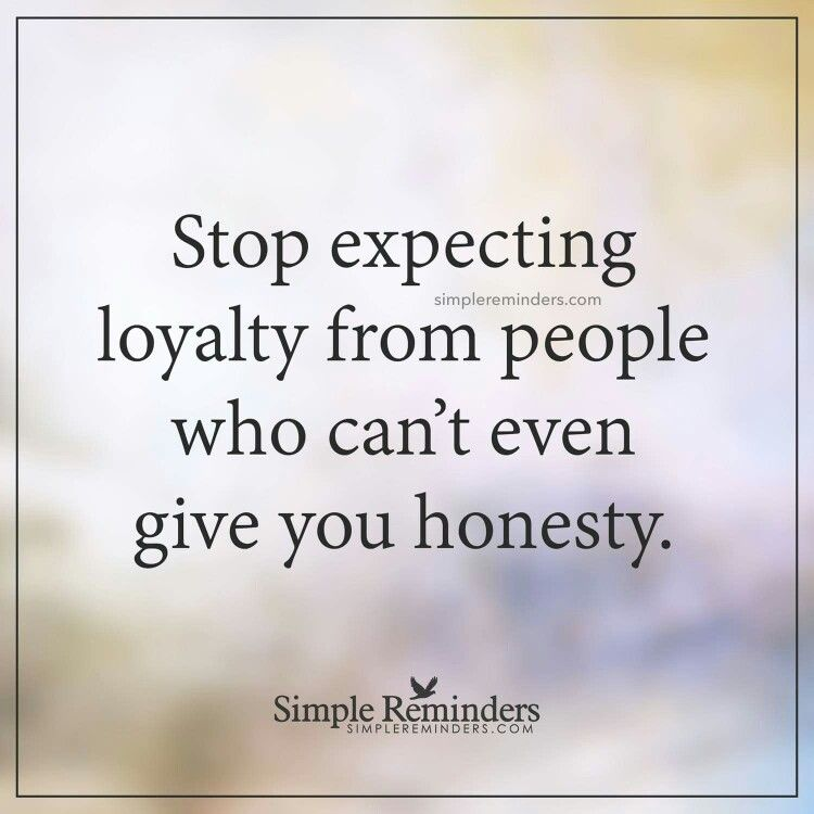 Loyalty and honesty