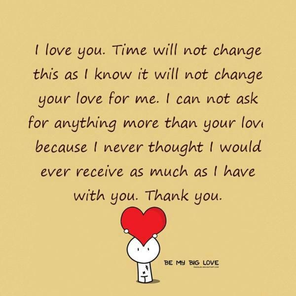 I Love You, Time Will Not Change This As I Know It Will