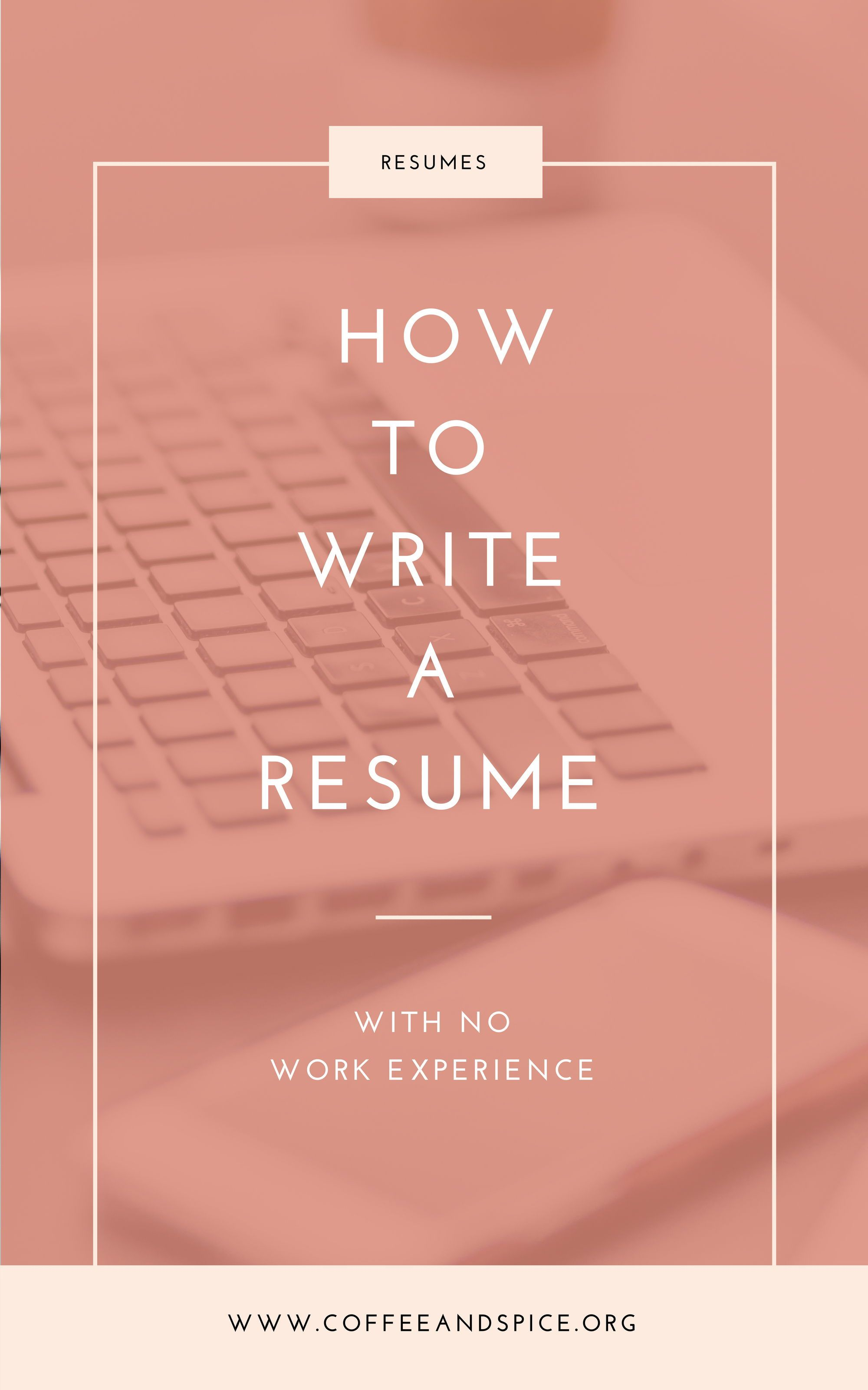 006 How to Write a Resume With No Work Experience Online