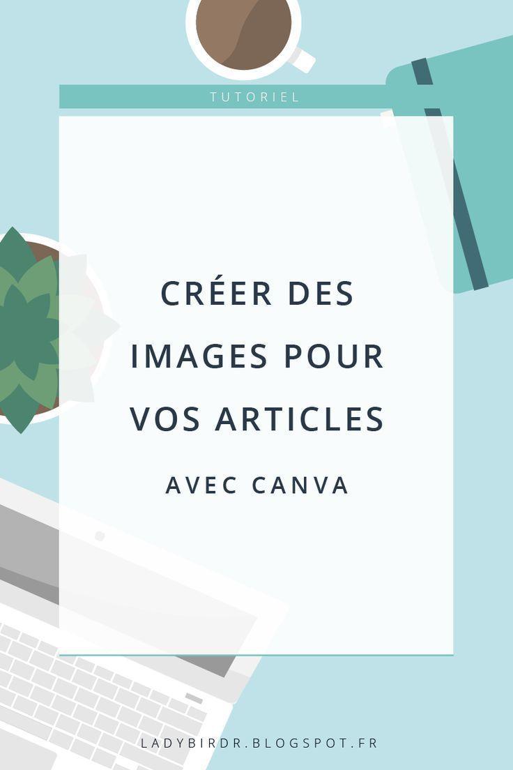 cr u00c9er des images pour vos articles avec canva