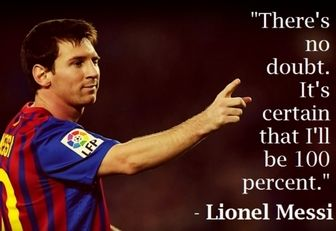 Soccer How To Do Messi Quotes Lionel Messi Lionel Messi Quotes
