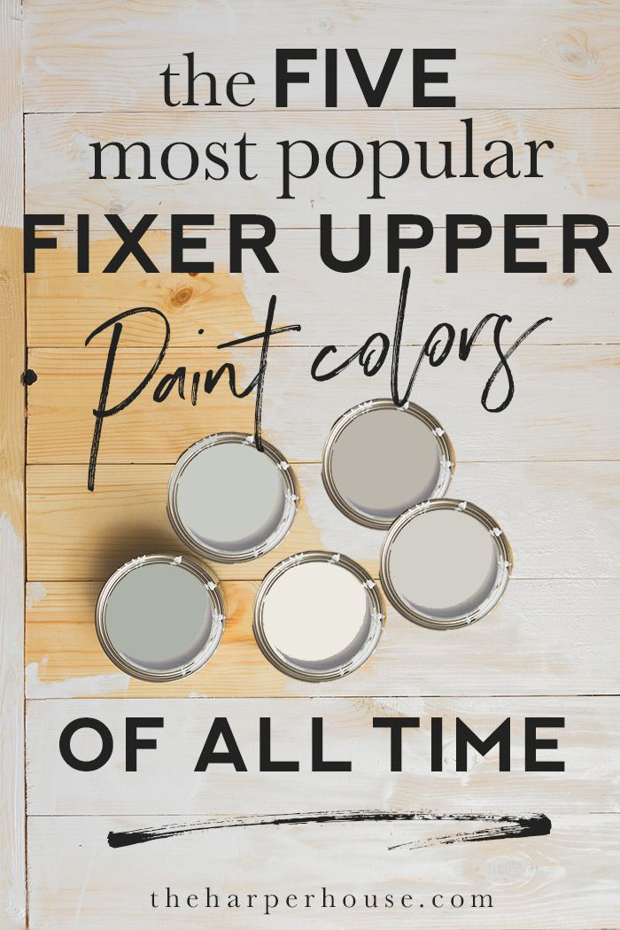 Fixer Upper Paint Colors – The Most Popular of ALL TIME