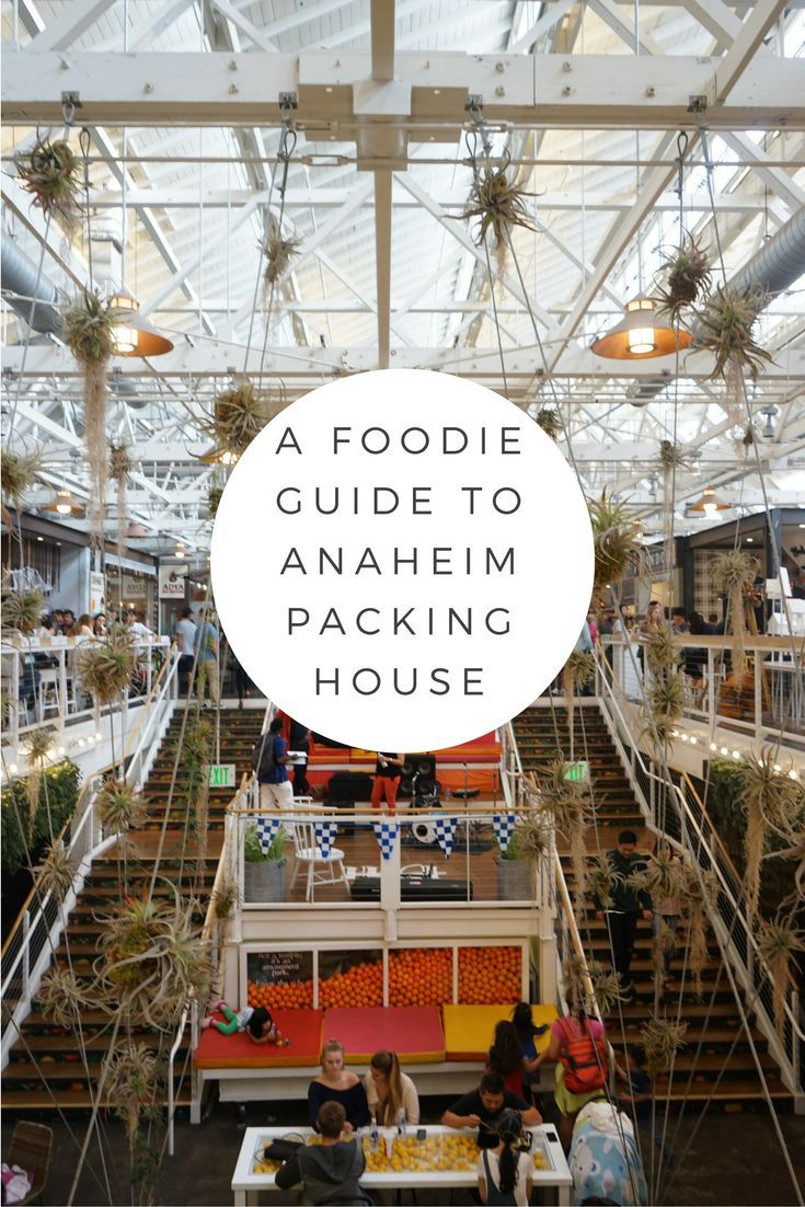 Photo of A Foodie Guide to Anaheim Packing House – Bon Traveler