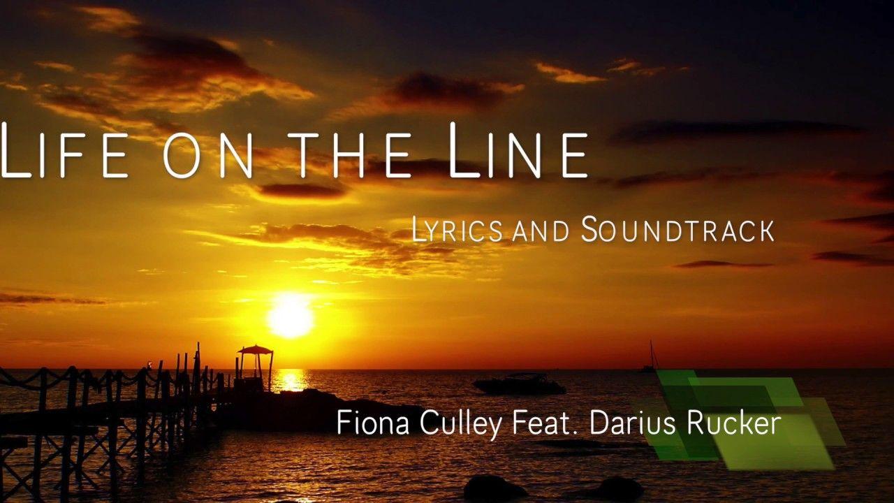 Life On The Line Lyrics Fiona Culley Feat Darius Rucker Soundtrack Songs News Songs Lyrics