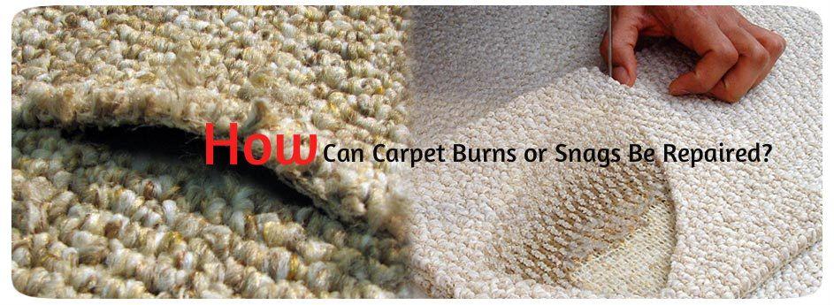 How Can Carpet Burns Or Snags Be Repaired Carpet Carpet Repair Repair