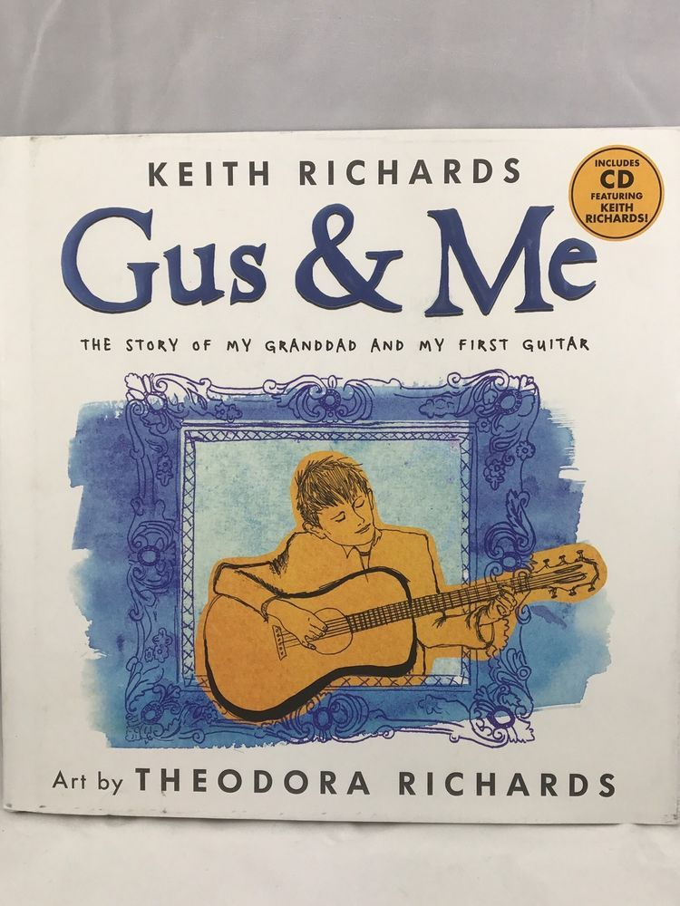 Keith Richards ME And GUS THE STORY OF MY GRANDDAD AND FIRST GUITAR New Gift