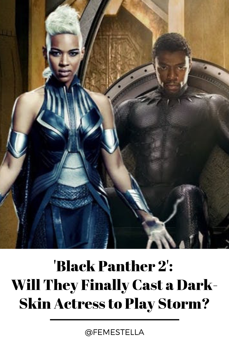 Black Panther 2 Will They Finally Cast A Dark Skin Actress To Play Storm Femestella Black Panther Black Panther Storm Dark Skin