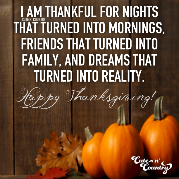 Best Thanksgiving Quotes For Friends: For More Cute N' Country Visit: Www.cutencountry.com And