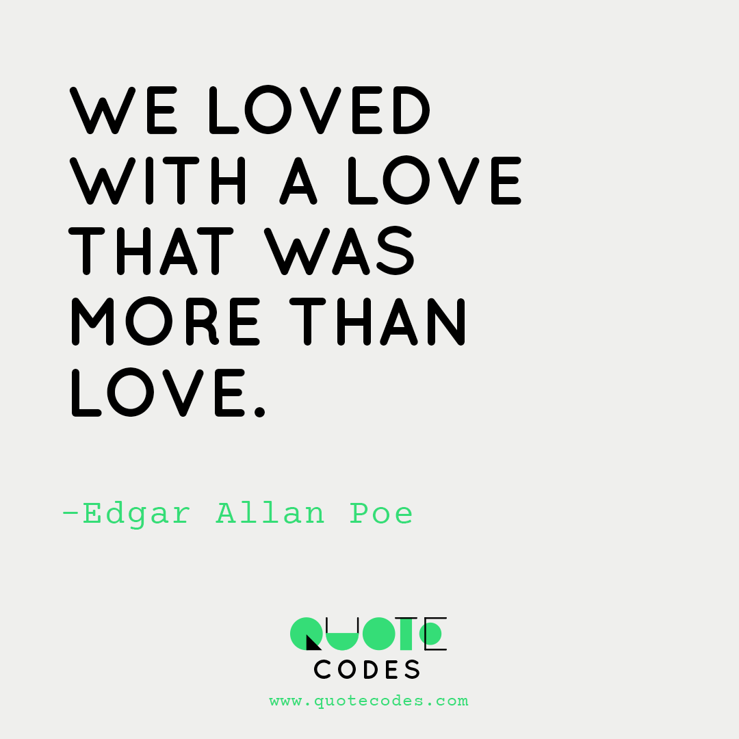 Edgar Allan Poe Love Quotes We Loved With A Love That Was More Than Love  Edgar Allan Poe