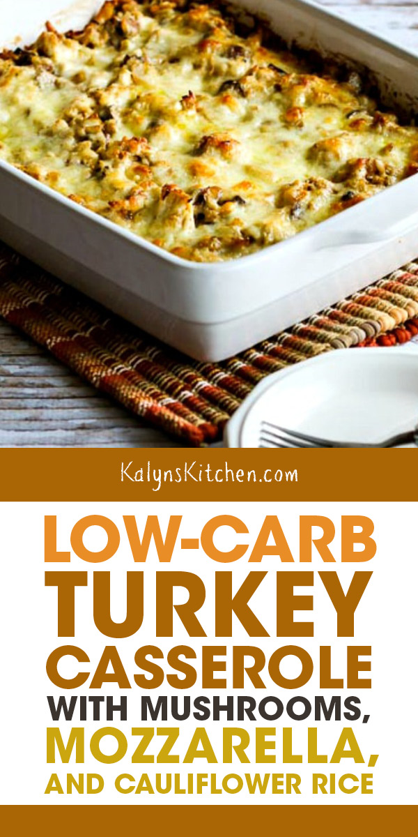 Photo of Low-Carb Turkey Casserole with Mushrooms, Mozzarella, and Cauliflower Rice (Video) – Kalyn's Kitchen