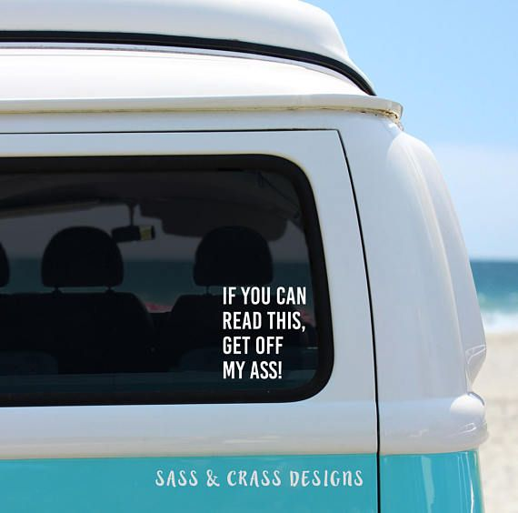 If You Can Read This Get Off My Ass Funny Car Decal Funny Car - Funny decal stickers for carssticker car window picture more detailed picture about funny car