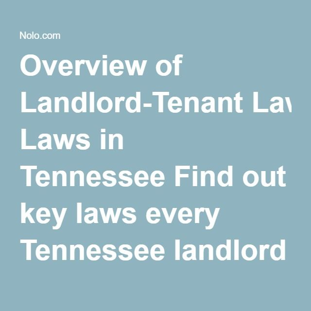 Overview of Landlord-Tenant Laws in Tennessee Find out key laws every Tennessee landlord and tenant needs to know.     By Marcia Stewart Share on Google Plus Share on Facebook Both landlords and tenants should be able to deal with many legal questions and problems without a lawyer, once they understand the basics of state law. This overview of key landlord-tenant laws in Tennessee will get you started.  Required Landlord Disclosures in Tennessee Under Tennessee law, landlords must disclose…