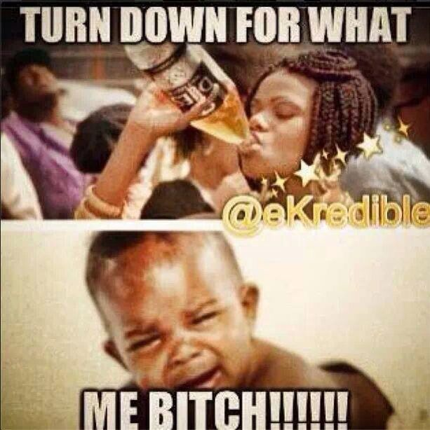4dbe32f7897d098e5a2103f086bd7ccd turn down for what!? motherhood these days pinterest memes