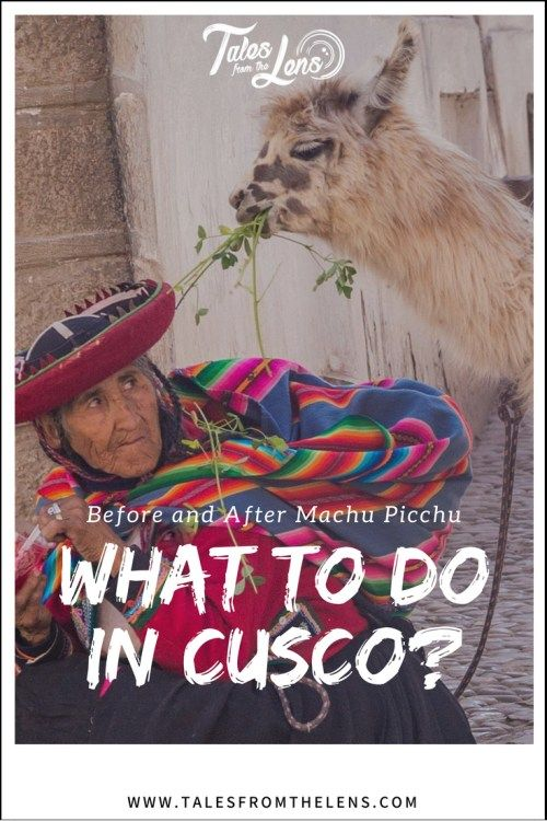 What to do in Cusco after Machu Picchu is part of What To Do In Cusco After Machu Picchu Tales From The Lens - Cusco, the former capital of the Incan Empire capital is rich in history and has enough monuments to keep you busy while you acclimatise