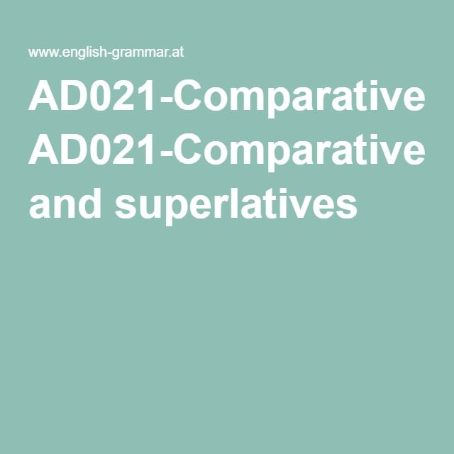 AD021-Comparatives and superlatives