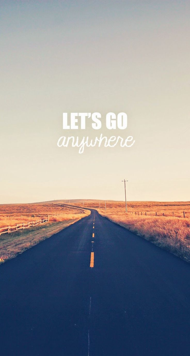 Let's Go Anywhere. iPhone wallpaper quotes typography. Apple iPhone 5s HD Wallpapers |