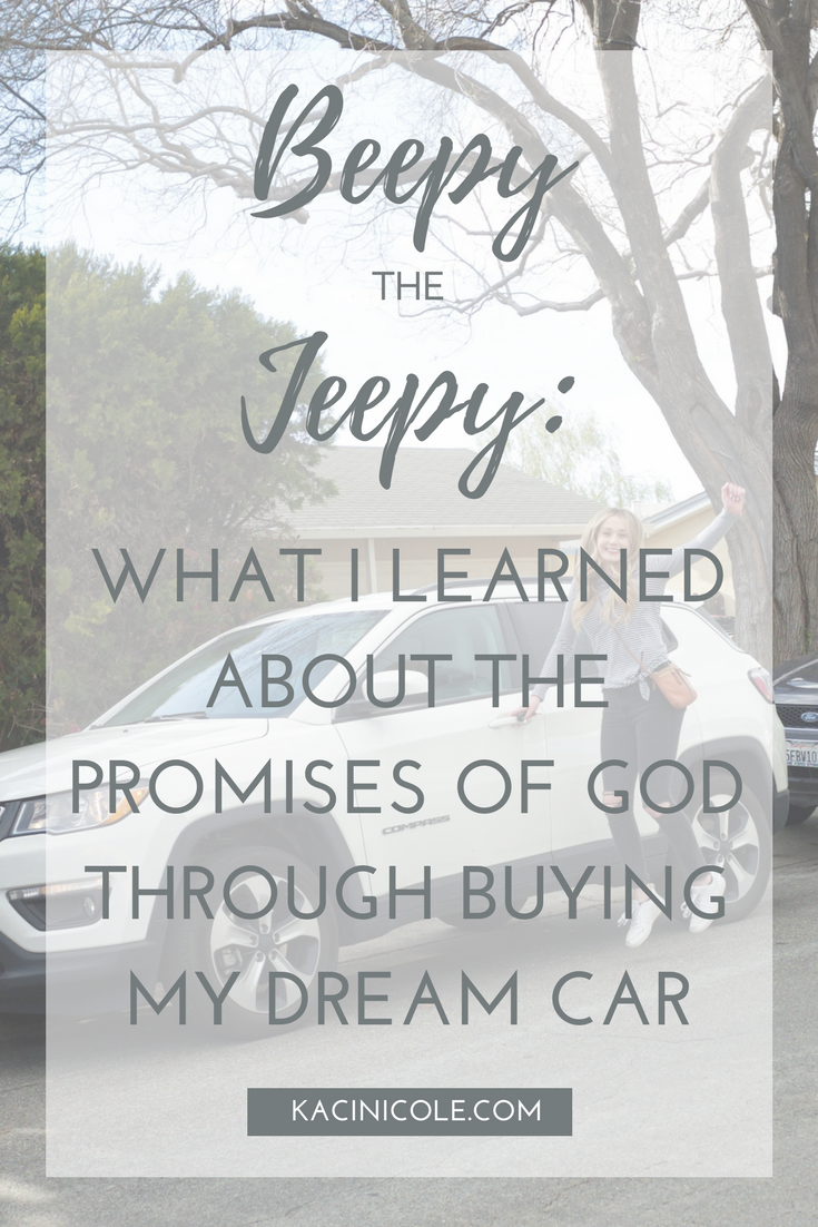 Beepy the Jeepy: What I Learned About the Promises of God Through Buying My Dream Car | Kaci Nicole #dreamcars