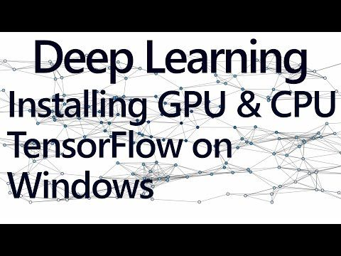 Installing CPU and GPU TensorFlow on Windows - YouTube