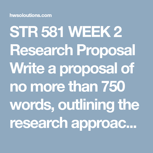 Str  Week  Research Proposal Write A Proposal Of No More Than