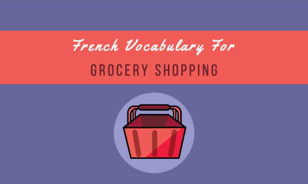 Grocery Words Prepossessing At The Supermarket 112 Useful French Vocabulary For Grocery .