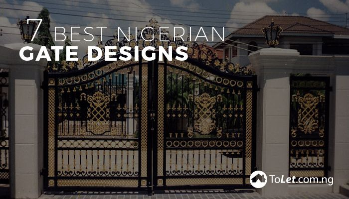 The Best Nigerian Gate Designs More Often Than Not Belong