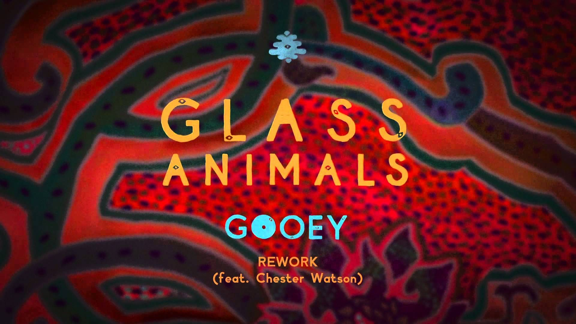 Glass Animals Gooey Rework feat. Chester Watson Melani