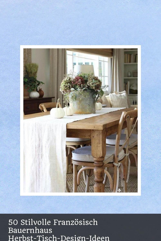 Top 50 Stilvolle Franzosisch Bauernhaus Herbst Tisch Design Ideen 50 Design Fall Farmhouse French Ideas Permalink Perma Design Ideen Dekor Haus Deko
