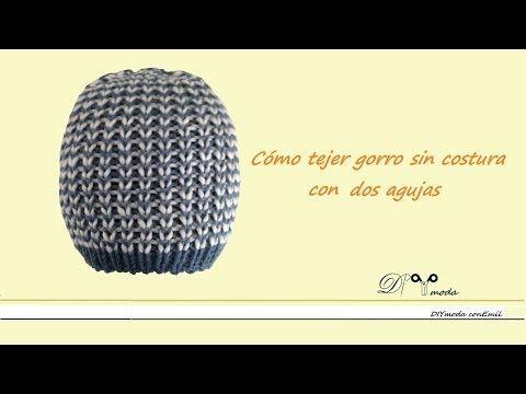 153) Cómo tejer gorro sin costura con dos agujas - YouTube ... d7d98a737a0