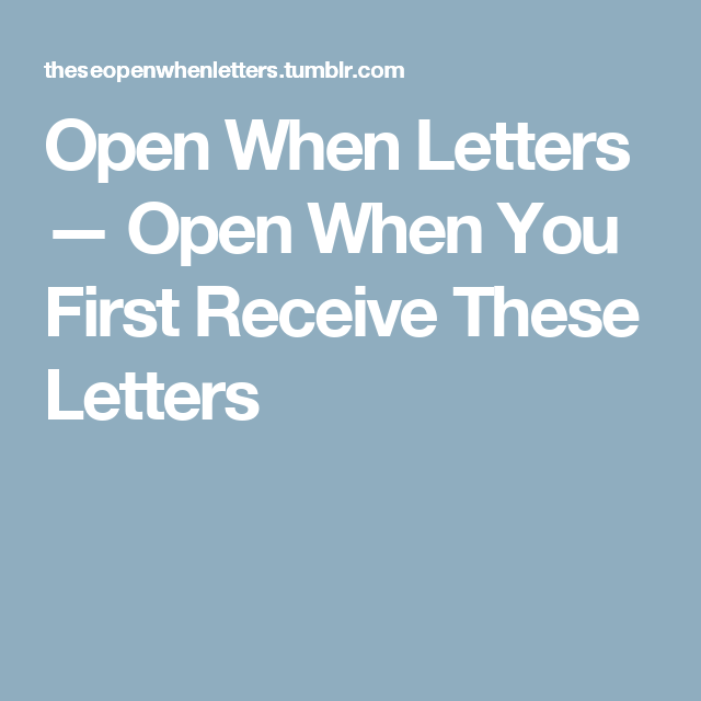 Open When You First Receive These Letters