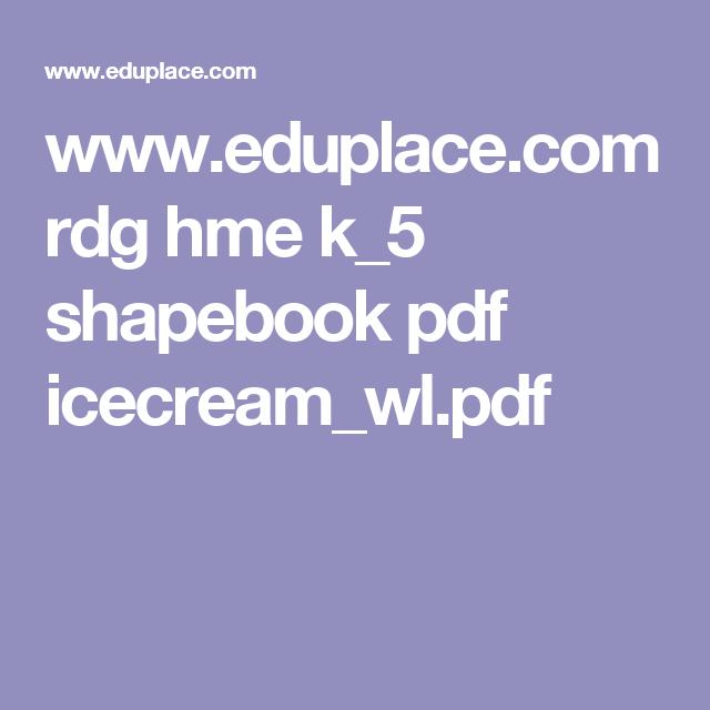 www.eduplace.com rdg hme k_5 shapebook pdf icecream_wl.pdf   Writing ...