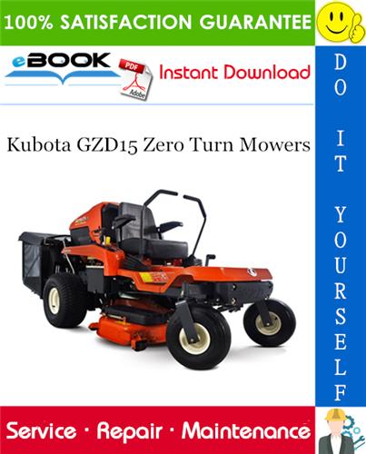 Kubota Gzd15 Zero Turn Mowers Service Repair Manual In 2020 Zero Turn Mowers Repair Manuals Kubota