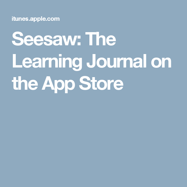 Seesaw The Learning Journal on the App Store Seesaw