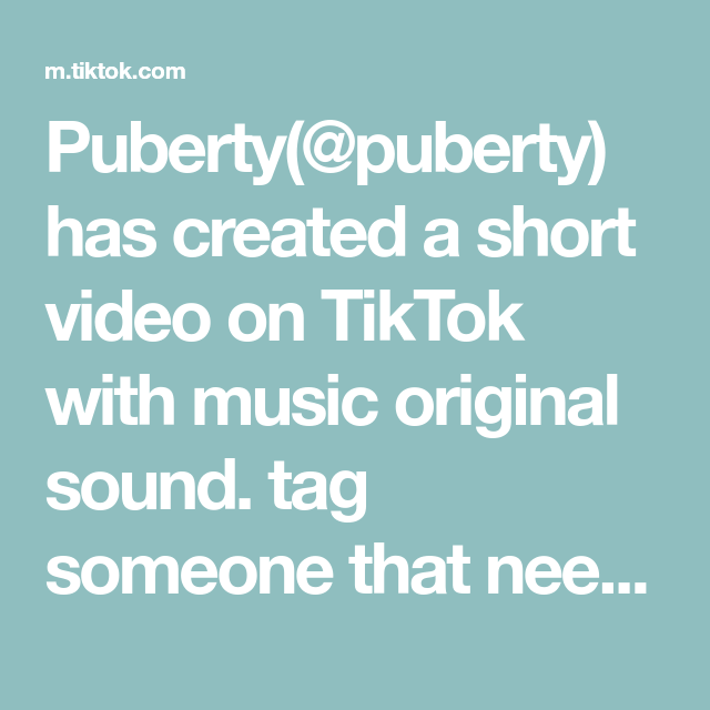 Puberty Puberty Has Created A Short Video On Tiktok With Music Original Sound Tag Someone That Needs To See This The Originals Greenscreen Self Photography