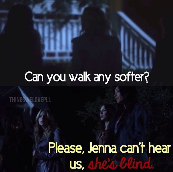 hanna PLL funny. Jenna